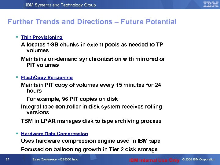 IBM Systems and Technology Group Further Trends and Directions – Future Potential § Thin
