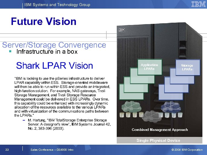 IBM Systems and Technology Group Future Vision Server/Storage Convergence § Infrastructure in a box