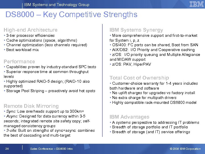 IBM Systems and Technology Group DS 8000 – Key Competitive Strengths High-end Architecture IBM