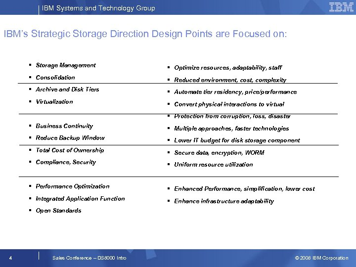 IBM Systems and Technology Group IBM's Strategic Storage Direction Design Points are Focused on: