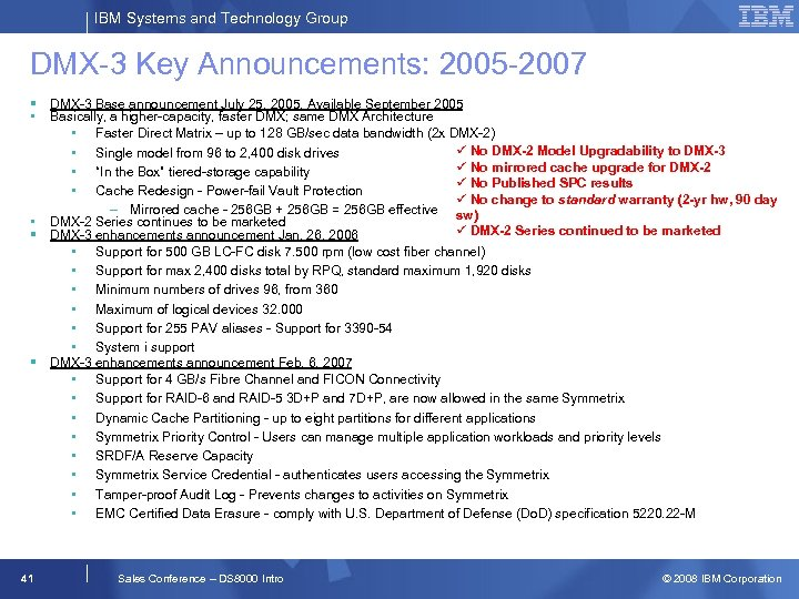 IBM Systems and Technology Group DMX-3 Key Announcements: 2005 -2007 § DMX-3 Base announcement