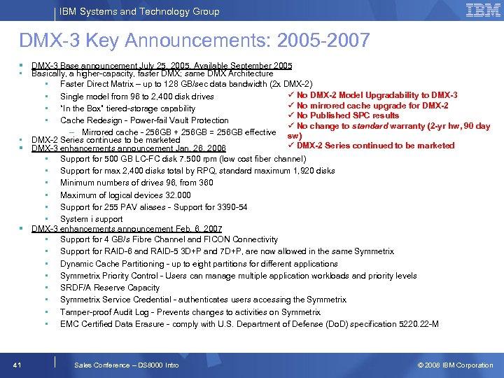 IBM Systems and Technology Group DMX-3 Key Announcements: 2005 -2007 § DMX-3 Base announcement