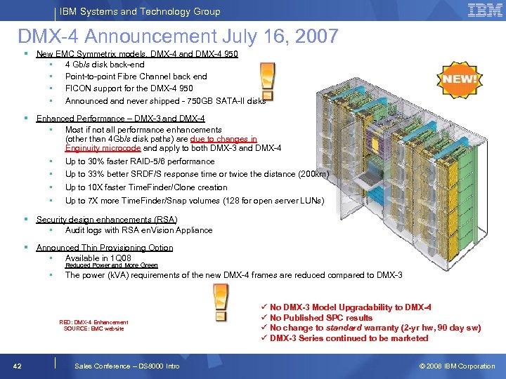 IBM Systems and Technology Group DMX-4 Announcement July 16, 2007 § New EMC Symmetrix