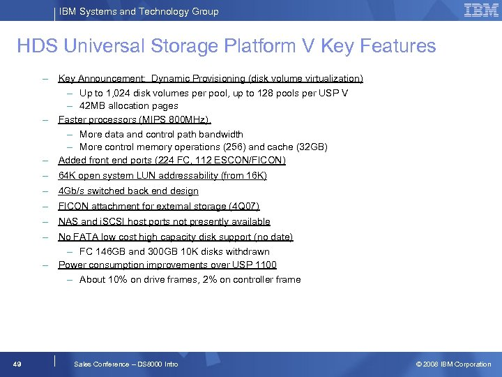 IBM Systems and Technology Group HDS Universal Storage Platform V Key Features – Key