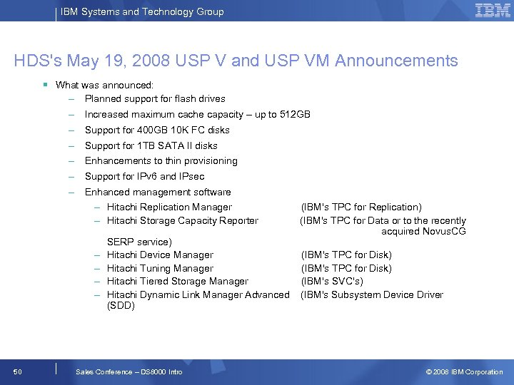 IBM Systems and Technology Group HDS's May 19, 2008 USP V and USP VM