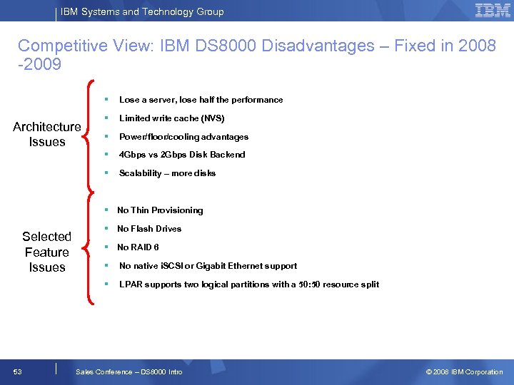 IBM Systems and Technology Group Competitive View: IBM DS 8000 Disadvantages – Fixed in