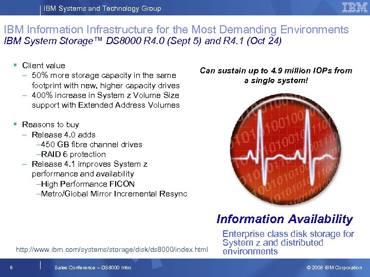 IBM Systems and Technology Group IBM Information Infrastructure for the Most Demanding Environments IBM