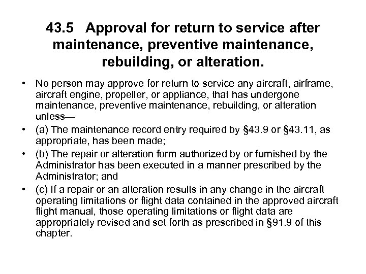 43. 5 Approval for return to service after maintenance, preventive maintenance, rebuilding, or alteration.