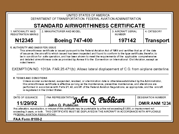 UNITED STATES OF AMERICA DEPARTMENT OF TRANSPORTATION FEDERAL AVIATION ADMINISTRATION STANDARD AIRWORTHINESS CERTIFICATE 1.