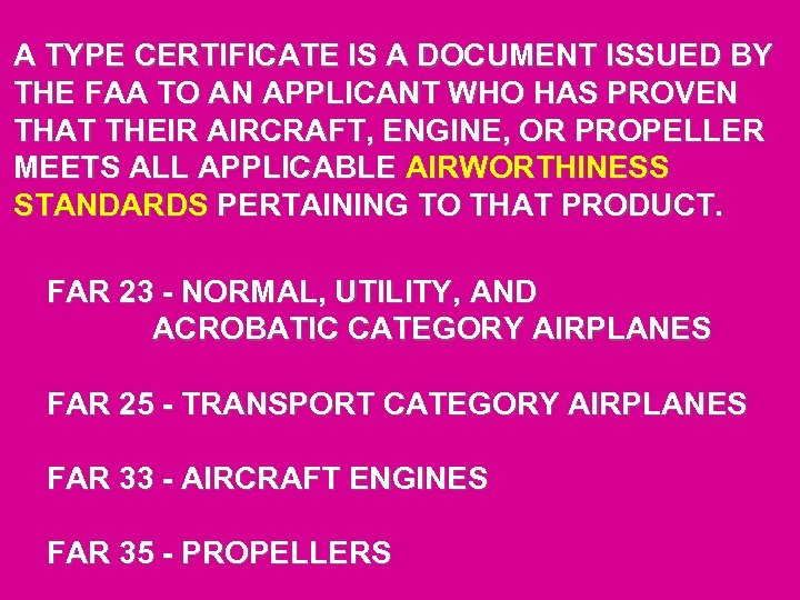 A TYPE CERTIFICATE IS A DOCUMENT ISSUED BY THE FAA TO AN APPLICANT WHO