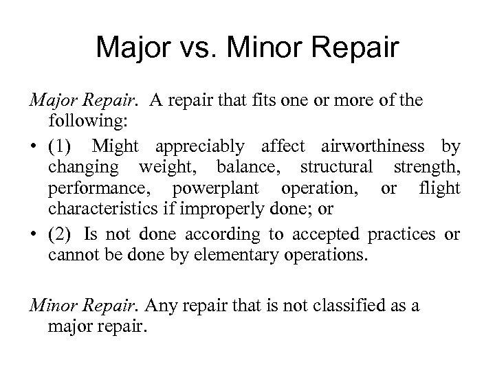 Major vs. Minor Repair Major Repair. A repair that fits one or more of