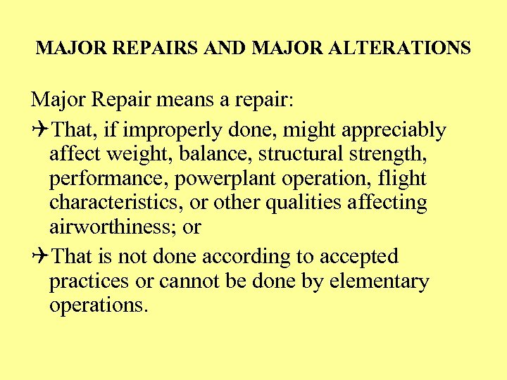 MAJOR REPAIRS AND MAJOR ALTERATIONS Major Repair means a repair: QThat, if improperly done,
