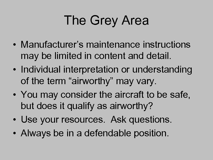 The Grey Area • Manufacturer's maintenance instructions may be limited in content and detail.