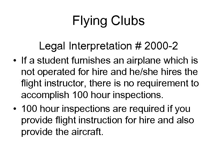 Flying Clubs Legal Interpretation # 2000 -2 • If a student furnishes an airplane