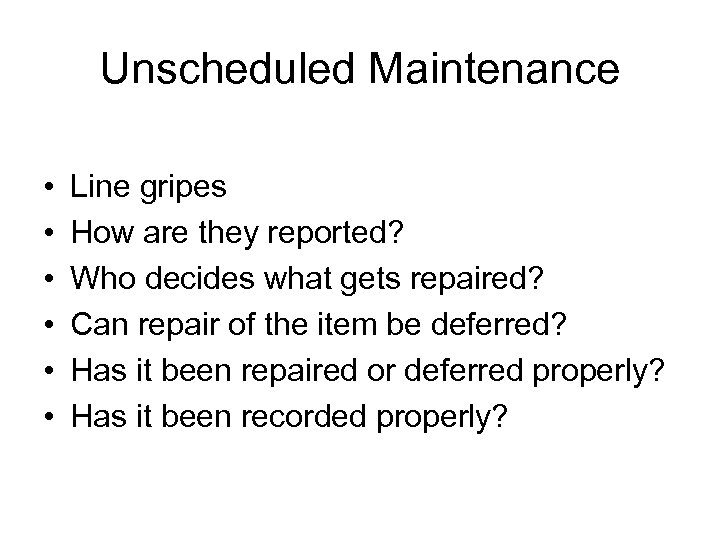 Unscheduled Maintenance • • • Line gripes How are they reported? Who decides what