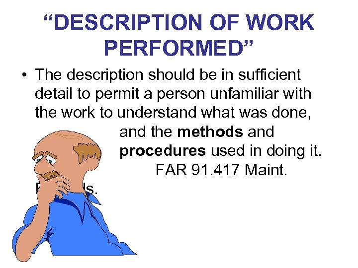 """""""DESCRIPTION OF WORK PERFORMED"""" • The description should be in sufficient detail to permit"""