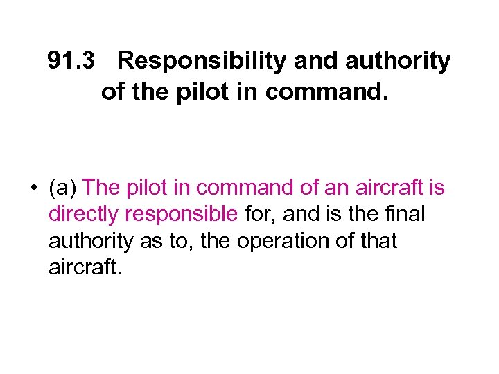 91. 3 Responsibility and authority of the pilot in command. • (a) The