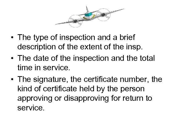 • The type of inspection and a brief description of the extent of