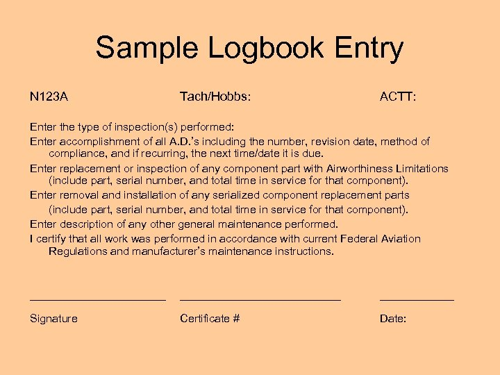 Sample Logbook Entry N 123 A Tach/Hobbs: ACTT: Enter the type of inspection(s) performed: