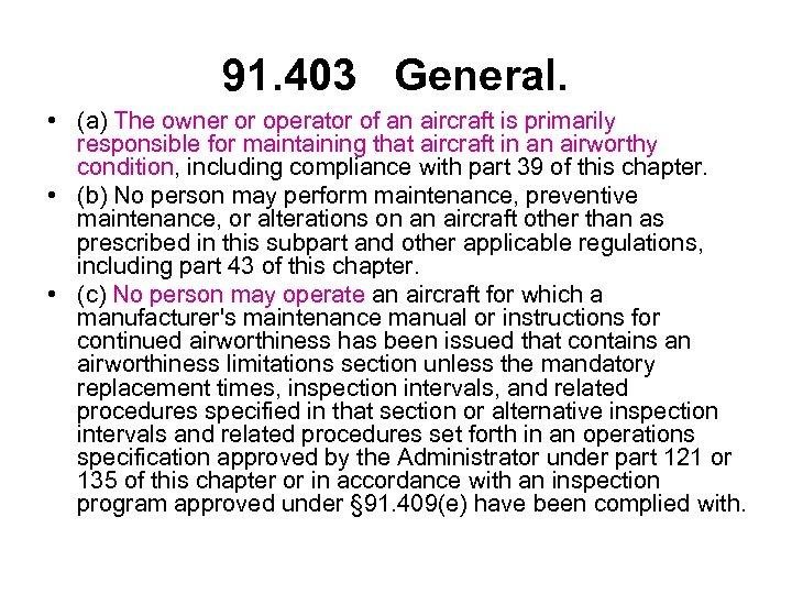 91. 403 General. • (a) The owner or operator of an aircraft is primarily