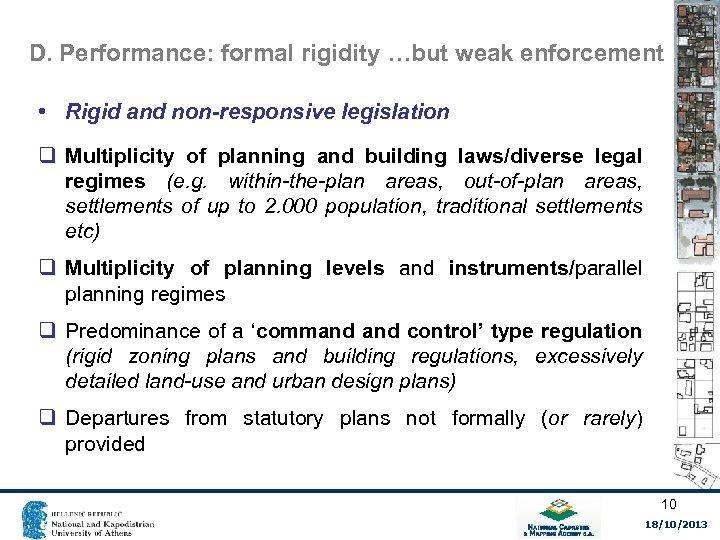 D. Performance: formal rigidity …but weak enforcement • Rigid and non-responsive legislation q Multiplicity