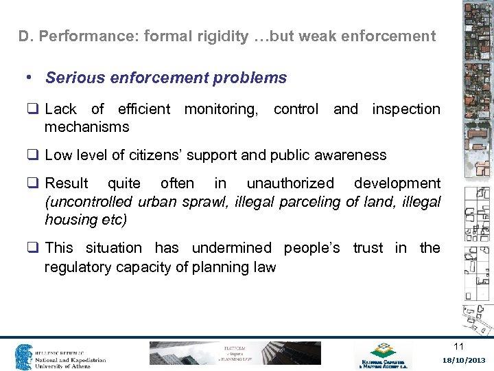 D. Performance: formal rigidity …but weak enforcement • Serious enforcement problems q Lack of