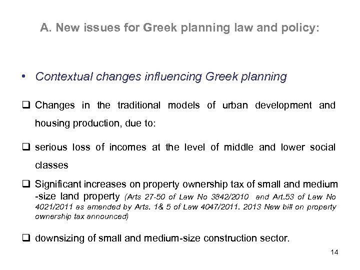 A. New issues for Greek planning law and policy: • Contextual changes influencing Greek