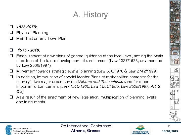 A. History q 1923 -1975: q Physical Planning q Main Instrument: Town Plan q
