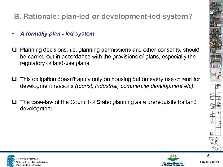 B. Rationale: plan-led or development-led system? • A formally plan - led system q
