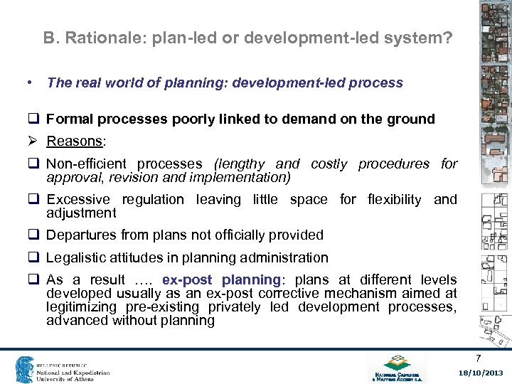 B. Rationale: plan-led or development-led system? • The real world of planning: development-led process