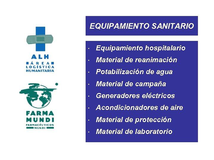 EQUIPAMIENTO SANITARIO × Equipamiento hospitalario × Material de reanimación × Potabilización de agua ×