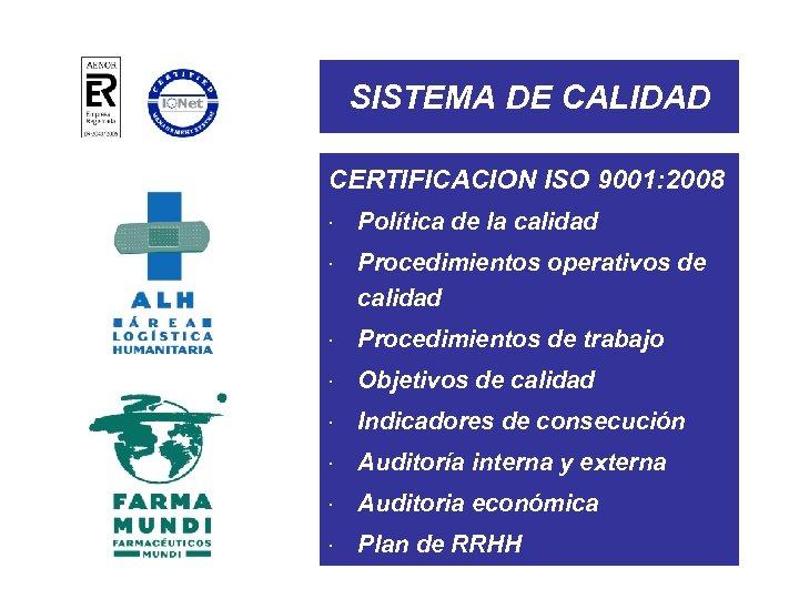 SISTEMA DE CALIDAD CERTIFICACION ISO 9001: 2008 × Política de la calidad × Procedimientos