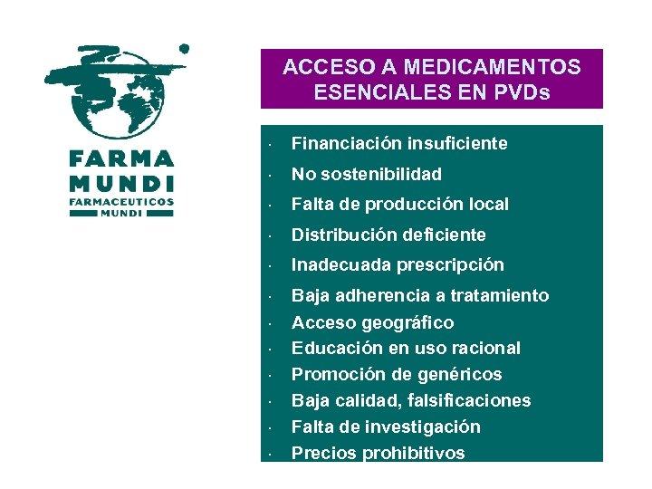 ACCESO A MEDICAMENTOS ESENCIALES EN PVDs × Financiación insuficiente × No sostenibilidad × Falta