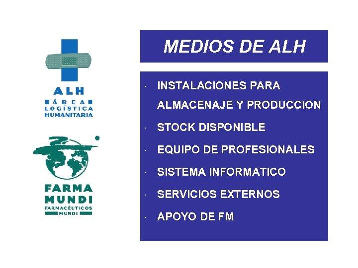 MEDIOS DE ALH × INSTALACIONES PARA ALMACENAJE Y PRODUCCION × STOCK DISPONIBLE × EQUIPO