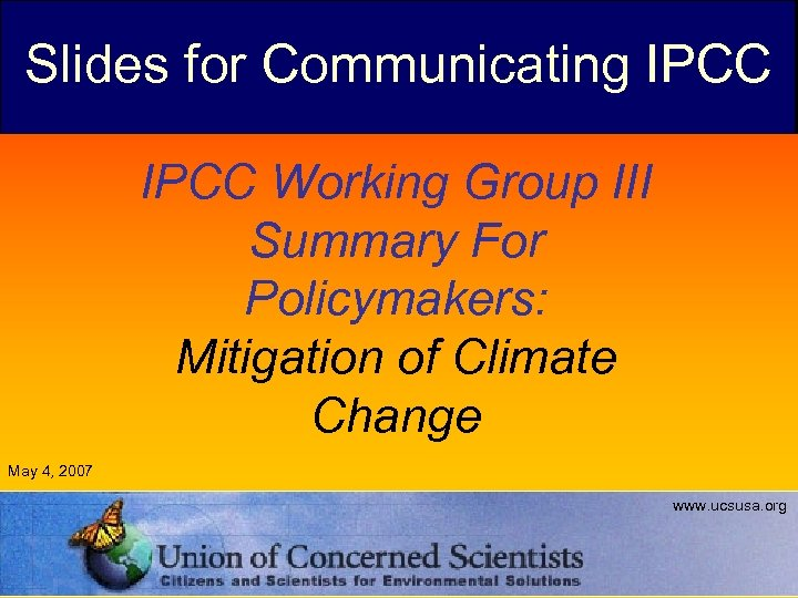 Slides for Communicating IPCC Working Group III Summary For Policymakers: Mitigation of Climate Change