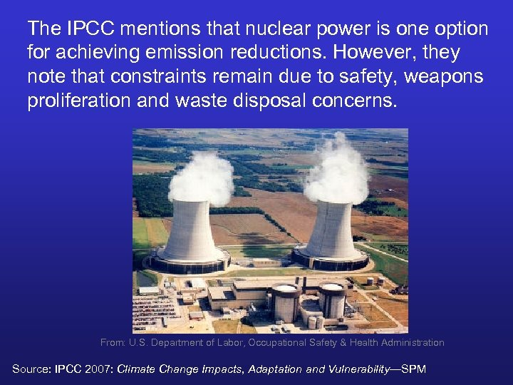 The IPCC mentions that nuclear power is one option for achieving emission reductions. However,