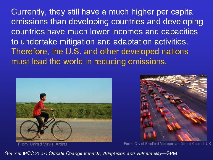 Currently, they still have a much higher per capita emissions than developing countries and