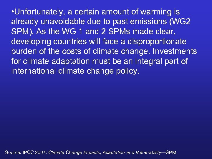 • Unfortunately, a certain amount of warming is already unavoidable due to past