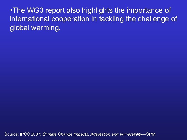• The WG 3 report also highlights the importance of international cooperation in