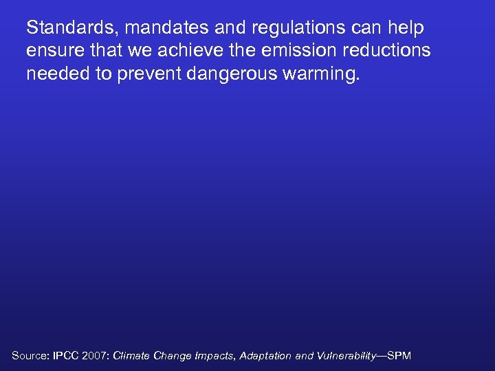 Standards, mandates and regulations can help ensure that we achieve the emission reductions needed