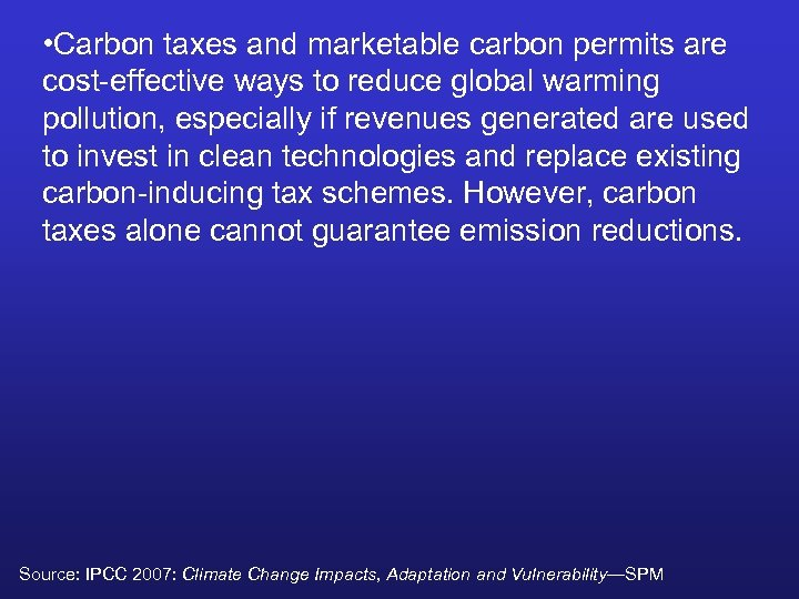 • Carbon taxes and marketable carbon permits are cost-effective ways to reduce global