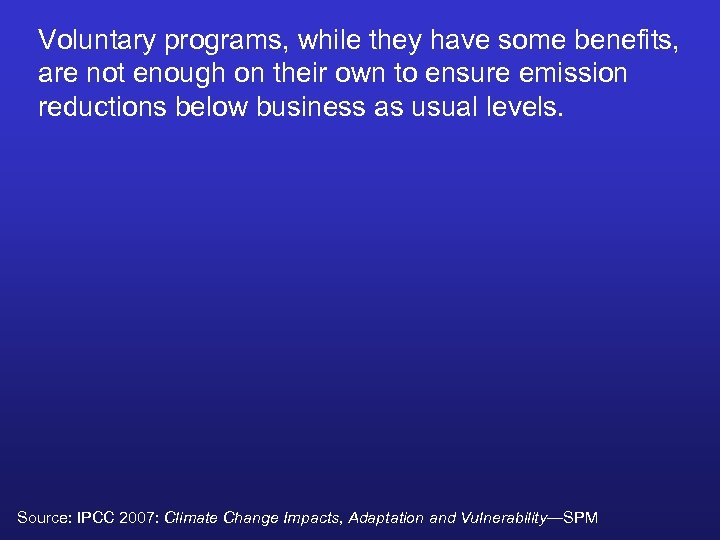 Voluntary programs, while they have some benefits, are not enough on their own to