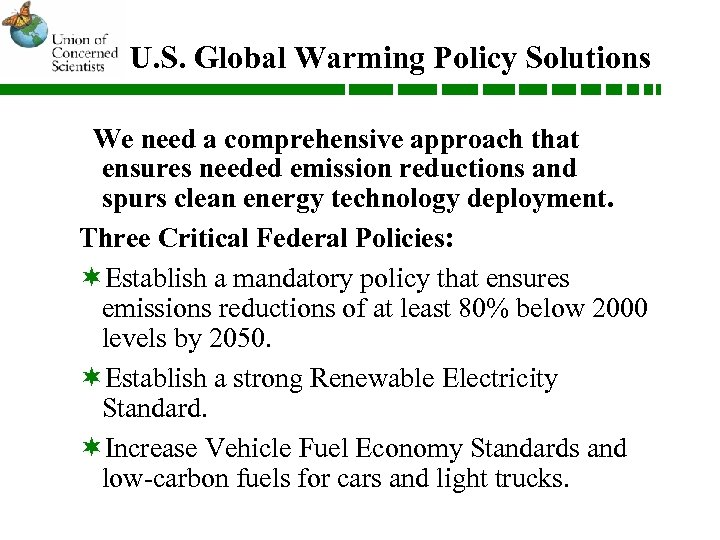U. S. Global Warming Policy Solutions We need a comprehensive approach that ensures needed