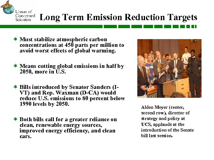 Long Term Emission Reduction Targets ¬ Must stabilize atmospheric carbon concentrations at 450 parts