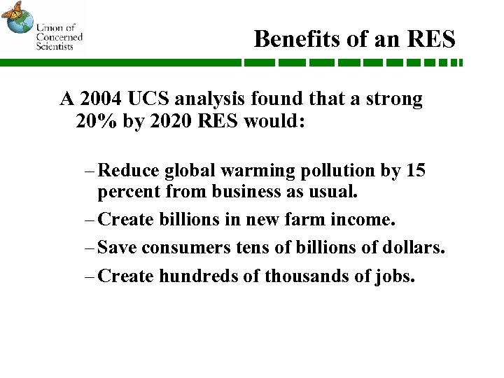 Benefits of an RES A 2004 UCS analysis found that a strong 20% by