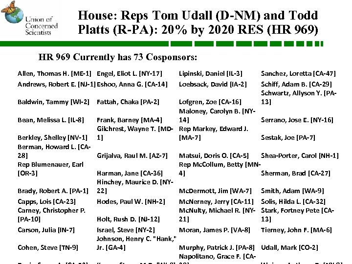 House: Reps Tom Udall (D-NM) and Todd Platts (R-PA): 20% by 2020 RES (HR