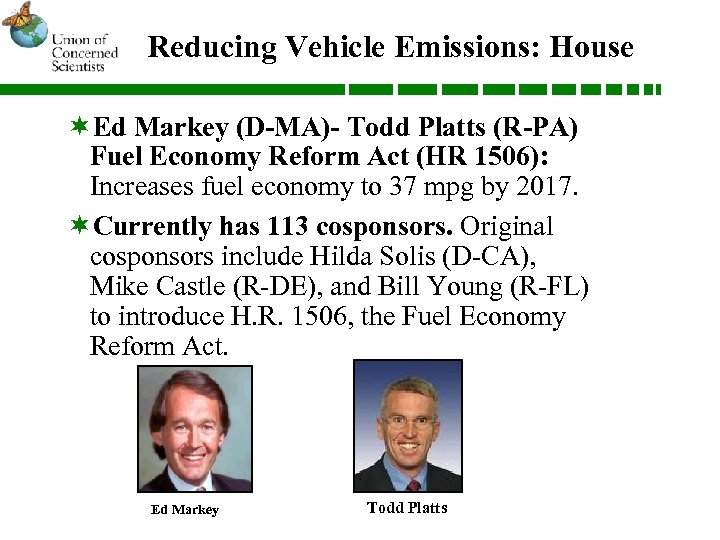 Reducing Vehicle Emissions: House ¬Ed Markey (D-MA)- Todd Platts (R-PA) Fuel Economy Reform Act