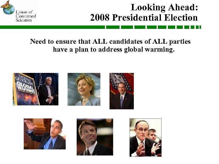 Looking Ahead: 2008 Presidential Election Need to ensure that ALL candidates of ALL parties
