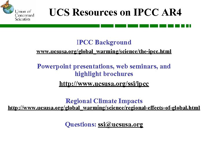 UCS Resources on IPCC AR 4 IPCC Background www. ucsusa. org/global_warming/science/the-ipcc. html Powerpoint presentations,