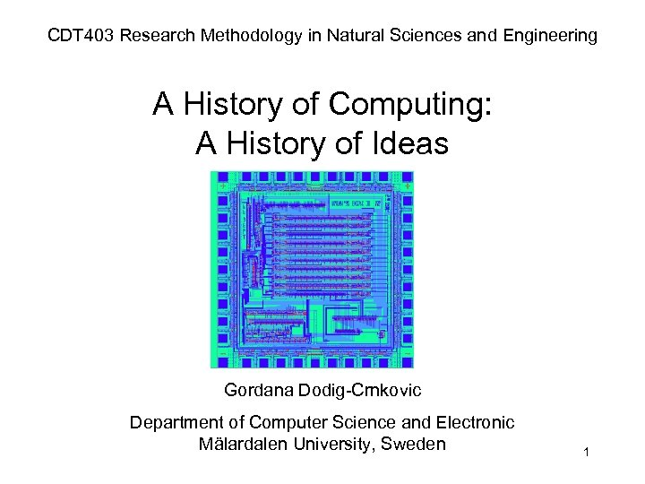 CDT 403 Research Methodology in Natural Sciences and Engineering A History of Computing: A